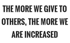 the-more-we-give-to-others-the-more-we-are-increased-quote-1